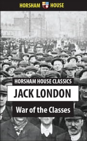 War of the Classes ebook by Jack London