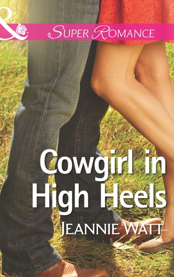 Cowgirl in High Heels (Mills & Boon Superromance) (The Montana Way, Book 2) ebook by Jeannie Watt