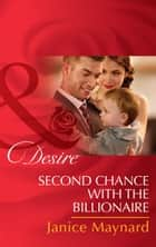 Second Chance with the Billionaire (Mills & Boon Desire) (The Kavanaghs of Silver Glen, Book 5) ebook by Janice Maynard