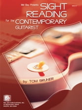 Sight Reading for the Contemporary Guitarist ebook by Tom Bruner