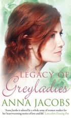 Legacy of Greyladies ebook by Anna Jacobs