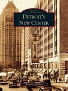 Detroit's New Center ebook by Randall Fogelman