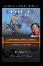 DESTINED TO FLY ebook by MARLENE V. COLES