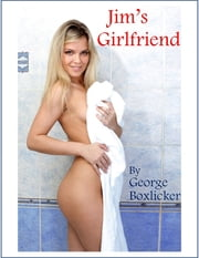 Jim's Girlfriend ebook by George Boxlicker