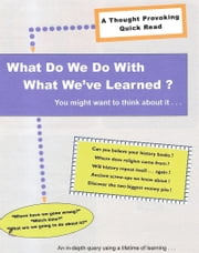 What Do We Do With What We've Learned? ebook by Michael Don Fess