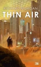 Thin Air ebook by Richard Morgan, Claude Mamier