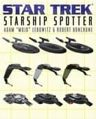 Starship Spotter ebook by Adam Lebowitz, Robert Bonchune