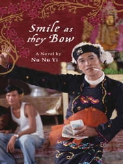 Smile as they Bow ebook by Nu Nu Yi