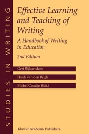 Effective Learning and Teaching of Writing - A Handbook of Writing in Education ebook by Gert Rijlaarsdam,Huub Bergh,Michel Couzijn
