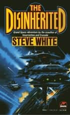 The Disinherited ebook by Steve White