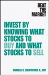 Beat the Market - Invest by Knowing What Stocks to Buy and What Stocks to Sell ebook by Charles D. Kirkpatrick II