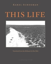 This Life - A Novel ebook by Else Silke,Karel Schoeman