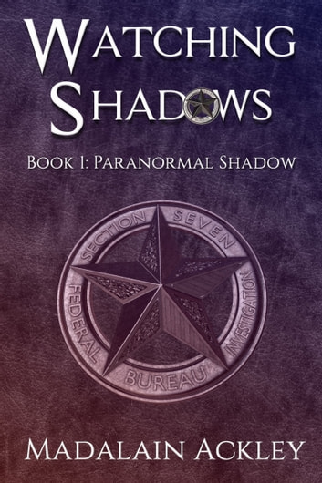 Watching Shadows: Book 1: Paranormal Shadow ebook by Madalain Ackley