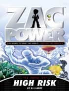 Zac Power: High Risk ebook by H. I. Larry