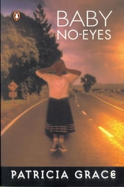 Baby No Eyes ebook by Patricia Grace