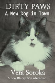 Dirty Paws-A New Dog In Town ebook by Vera Soroka