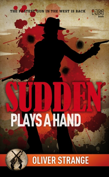 Sudden: Plays a Hand ebook by Oliver Strange