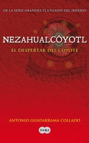 Nezahualcóyotl ebook by Antonio Guadarrama Collado