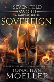 Sevenfold Sword: Sovereign ebook by Jonathan Moeller
