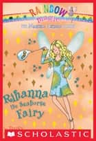 Magical Animal Fairies #4: Rihanna the Seahorse Fairy - A Rainbow Magic Book ebook by Daisy Meadows