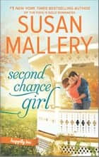 Second Chance Girl - A Modern Fairy Tale Romance ebook by Susan Mallery
