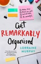 Get Remarkably Organised ebook by Lorraine Murphy
