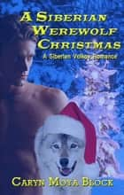A Siberian Werewolf Christmas ebook by