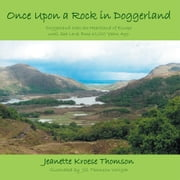 Once Upon a Rock in Doggerland - Doggerland Was the Heartland of Europe Until Sea Level Rose 10,000 Years Ago. ebook by Jeanette Kroese Thomson, Jill Thomson Wright