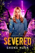 Severed ebook by Shona Husk
