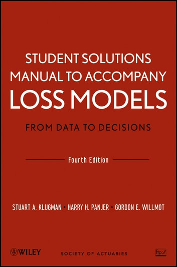 Student Solutions Manual to Accompany Loss Models: From