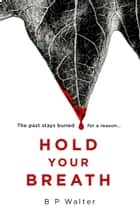 Hold Your Breath ebook by