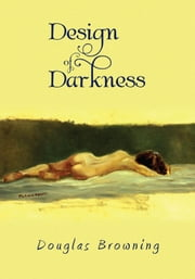 Design of Darkness ebook by Douglas Browning