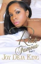 Rich Or Famous Part 3: Love Or Stardom ebook by Joy Deja King
