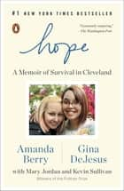 Hope - A Memoir of Survival in Cleveland ebook by Amanda Berry, Gina DeJesus, Mary Jordan,...