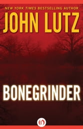 Bonegrinder ebook by John Lutz