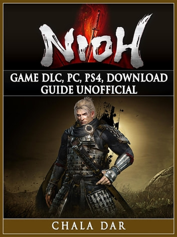 Nioh Game DLC, PC, PS4, Download Guide Unofficial