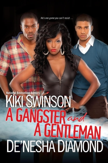 A Gangster and a Gentleman ebook by Kiki Swinson,De'nesha Diamond