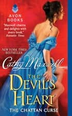 The Devil's Heart: The Chattan Curse ebook by Cathy Maxwell