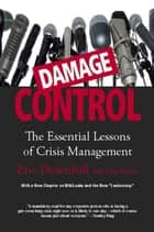 Damage Control (Revised & Updated) - The Essential Lessons of Crisis Management ebook by Eric Dezenhall, John Weber