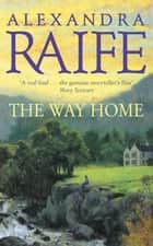 The Way Home - Perthshire Cycle, Book 6 eBook by Alexandra Raife