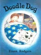 Doodle Dog ebook by Frank Rodgers
