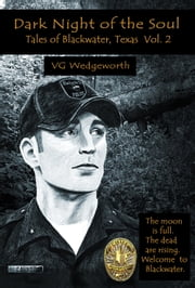 Dark Night of the Soul - Tales of Blackwater, Texas Volume 2 ebook by VG Wedgeworth