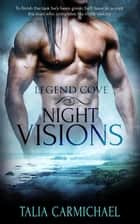 Night Visions - Legend Cove, #2 ebook by Talia Carmichael
