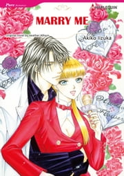 MARRY ME (Harlequin Comics) - Harlequin Comics ebook by Heather Allison, Akiko Iizuka
