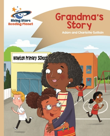 Reading Planet - Grandma's Story - Gold: Comet Street Kids ePub ebook by Adam Guillain,Charlotte Guillain
