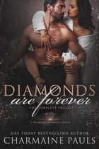 Diamonds are Forever Trilogy Boxed Set - A Diamond Magnate Series ebook by Charmaine Pauls