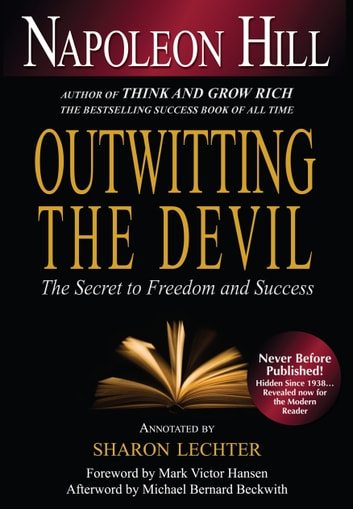 Outwitting the Devil - The Secret to Freedom and Success ebook by Napoleon Hill,Michael Bernard Beckwith