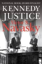 Kennedy Justice ebook by Victor S. Navasky