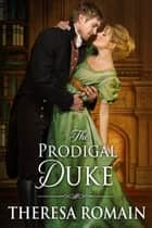 The Prodigal Duke ebook by