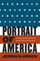 Portrait of America - A Cultural History of the Federal Writers' Project ebook by Jerrold Hirsch